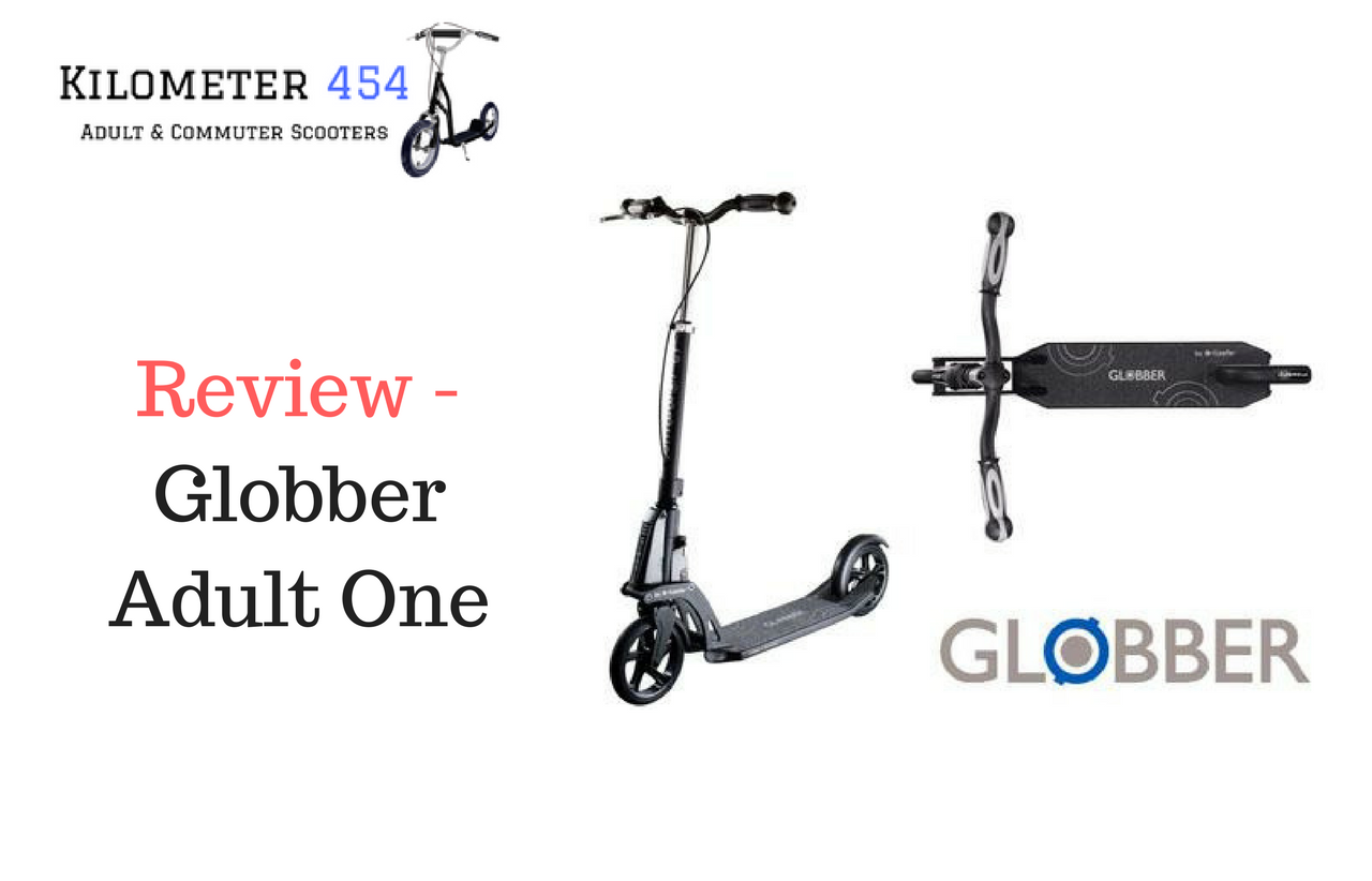 Globber Adult One Kick Scooter Review